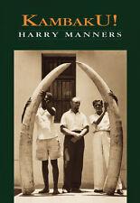 Kambaku Hunter Harry Manners, African Africa Elephant Big Game Hunting elephants