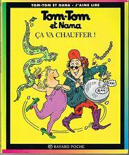 Tom-tom et Nana *  Ca Va Chauffer ! * n° 15 * Bayard  * BD Jeunesse *