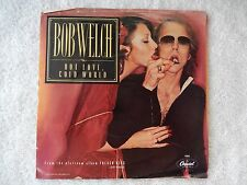 "Bob Welch ""Hot Love, Cold World/Danchiva"" Picture Sleeve 45 RPM Record"