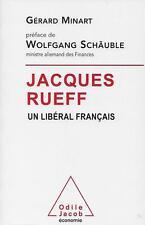 JACQUES RUEFF UN LIBERAL FRANCA1IS - LIBERALISME - G. MINART - O. JACOB ECONOMIE
