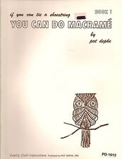 Craft Book: #PD1013 If You Can Tie A Shoestring You Can Do Macrame Book 1