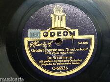"78rpm 12"" DR WEISSMANN - BERLIN STAATSKAPELLE troubadour , grosse fantasie"