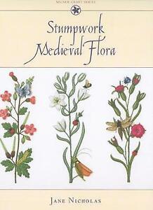 Stumpwork Medieval Flora by Jane Nicholas (Hardcover, 2009)