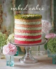 Naked Cakes: Simply stunning cakes Miles, Hannah Good
