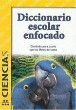 Diccionario Escolar Enfocado: Ciencias: Grados 2 y 3 (Spanish Edition)