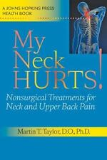 My Neck Hurts!: Nonsurgical Treatments for Neck and Upper Back Pain (A-ExLibrary