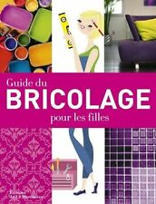 GUIDE DU BRICOLAGE POUR LES FILLES - LIVRE LOISIRS CREATIFS - NEUF