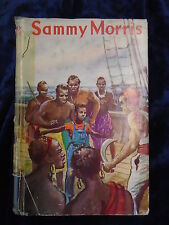 SAMMY MORRIS by A R EVANS - OLIPHANTS 1958 - H/B WITH JACKET*1ST EDITION*