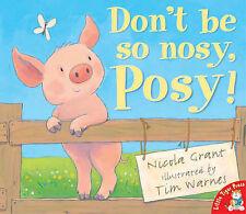Don't Be So Nosy, Posy!, Grant, Nicola, New Book