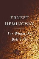 For Whom the Bell Tolls by Hemingway, Ernest