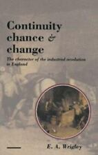 Continuity, Chance and Change : The Character of the Industrial Revolution in En