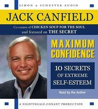 Maximum Confidence : Ten Secrets of Extreme Self-Esteem by Jack Canfield...