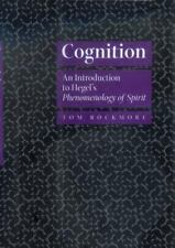 Cognition: An Introduction to Hegel's Phenomenology of Spirit, Rockmore, Tom, Go