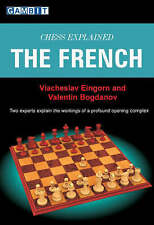 Chess Explained  the French by Viacheslav Eingorn, Valentin Bogdanov Pbk 2008