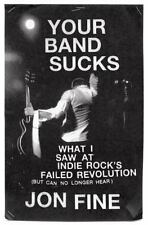 Your Band Sucks: What I Saw at Indie Rock's Failed Revolution (But Can-ExLibrary