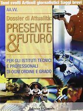 Dossier di attualità: presente e futuro. Temi di attualità. Istituti tecnici