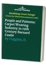 People and Patterns: Carpet Weaving Industry in 19th Century B. by Coggins, D.