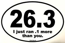 """26.3 I Just Ran .1 More Than You"" Marathon Running 26.2 Sticker Decal"