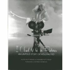 I Used to be in Pictures: An Untold Story of Hollywood by Howard Mutti-Mewse,...