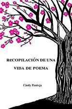 Recopilacion de una Vida de Poema by Cindy Pantoja (2017, Paperback)