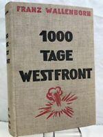 1000 Tage Westfront : die Erlebnisse eines einfachen Soldaten. Wallenborn, Franz
