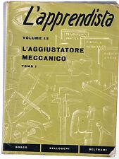 L'APPRENDISTA Volume III L'Aggiustatore Meccanico Tomo I con 270 figure ed 1 tav