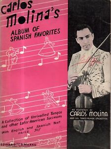 Carlos Molina's album of Spanish Favorites - Tango - Rumba - 13 songs