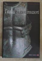 GIROLAMO ARNALDI - L'ITALIA E I SUOI INVASORI - ED: LATERZA - ANNO: 2002  (FB)