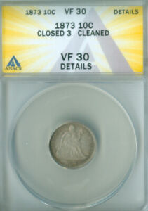 1873 CLOSED 3 SEATED LIBERTY DIME ANACS VF-30 DETAILS FREE S/H (2126646)