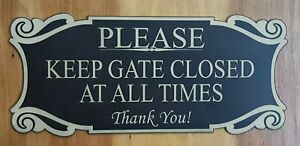 """Please Keep Gate Closed Sign 4.5""""x 10"""" Indoor/Outdoor Yard, Patio, Garden Signs"""
