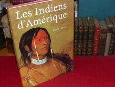 LES INDIENS D'AMERIQUE / R.J. MOORE 2002 Très Beau Livre superbement illustré
