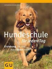 Hundeschule für jeden Tag Erziehung, die dem Hund Spaß macht  ►►►UNGELESEN