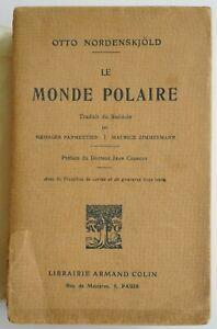 LE MONDE POLAIRE - Otto NORDENSKJOLD - Librairie Armand Colin 1913
