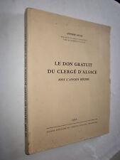 LE DON GRATUIT DU CLERGE D'ALSACE SOUS L'ANCIEN REGIME ANTOINE GUTH 1961