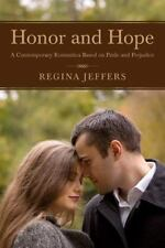 Honor and Hope : A Contemporary Romantica Based on Pride and Prejudice by...