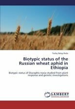 Biotypic Status of the Russian Wheat Aphid in Ethiopia, Tesfay 9783659313431,