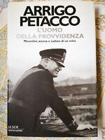 Arrigo Petacco MUSSOLINI L'UOMO DELLA PROVVIDENZA Mondadori 2004