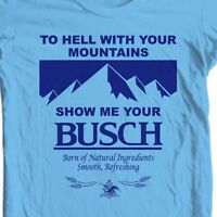 Show Me Busch Beer T-shirt funny novelty retro 1980's 100% cotton blue tee