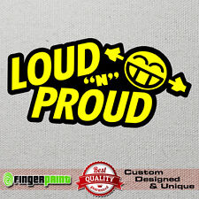 LOUD n PROUD sticker decal vinyl bass stereo audio subwoofer dub vw jdm noisy rs