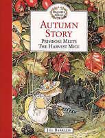 Brambly Hedge - Autumn Story: Primrose Meets The Harvest Mice by Jill Barklem, G