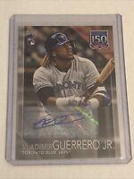 2019 Topps RC Vladimir Guerrero Jr 150 Years Professional Baseball Auto 03/10