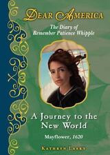 A Journey to the New World, Mayflower 1620: The Diary of Remember Patience Whipp