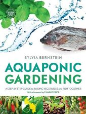 Aquaponic Gardening: A Step-by-Step Guide to Raising Vegetables and Fish Togethe