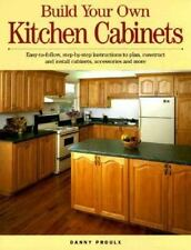 Build Your Own Kitchen Cabinets by Danny Proulx and Danny Rubie (1997, Paperback
