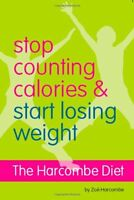 The Harcombe Diet - Stop Counting Calories and Start Losing Weight: Diet Book,Z