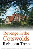 Revenge in the Cotswolds (Cotswold Mysteries) By Rebecca Tope