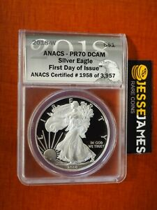 2018 W PROOF SILVER EAGLE ANACS PR70 DCAM FIRST DAY OF ISSUE FDI LABEL