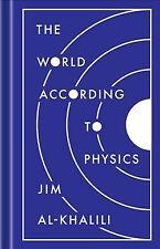 World According to Physics, Hardcover by Al-Khalili, Jim, Brand New, Free shi...