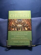The Church by Cardinal Donald Wuerl & Mike Aquilina 2013 Hardcover First Edition
