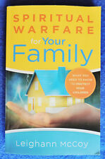 Spiritual Warfare for Your Family by Leighann McCoy PB c2016 Bethany House New